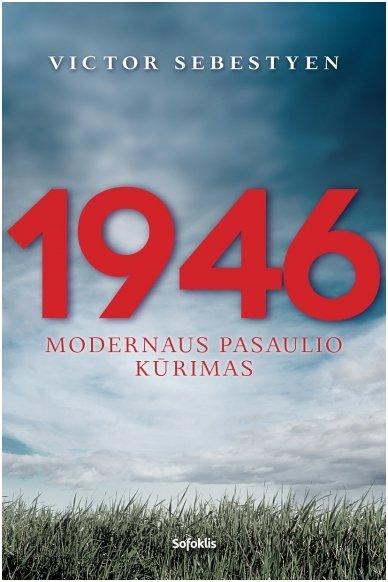1946. Modernaus pasaulio kūrimas