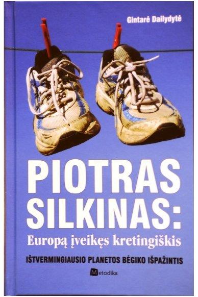 Piotras Silkinas: Europą įveikęs kretingiškis