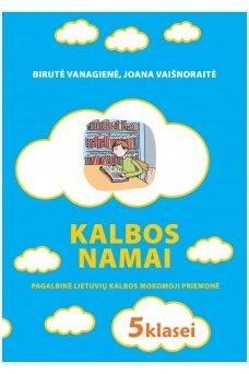 Kalbos namai. Pagalbinė lietuvių kalbos mokomoji priemonė