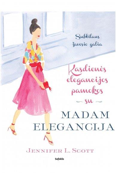 Kasdienės elegancijos pamokos su Madam Elegancija : Subtilaus žavesio galia (su defektais)