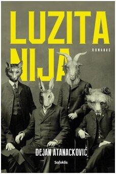 """""""Luzitanija"""" – utopinis romanas, paremtas tikra istorija, nutikusia per Pirmąjį pasaulinį karą."""
